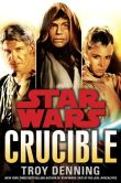 Book Cover Image. Title: Star Wars:  Crucible, Author: Troy Denning