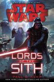 Book Cover Image. Title: Star Wars:  Lords of the Sith, Author: Paul S. Kemp