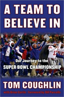 A Team to Believe In: Our Journey to the Super Bowl Championship