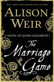 The Marriage Game: a novel of Queen Elizabeth I by Alison Weir