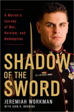Shadow of the Sword: A Marine's Journey of War, Heroism, and Redemption