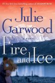 Book Cover Image. Title: Fire and Ice:  A Novel, Author: Julie Garwood