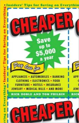 Cheaper: Insiders' Tips for Saving on Everything