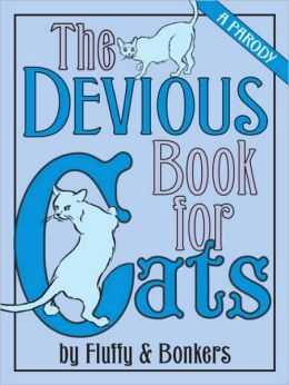 Devious Book for Cats: A Parody