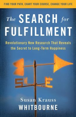 Search for Fulfillment: Revolutionary New Research That Reveals the Secret to Long-term Happiness