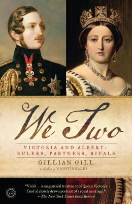 We Two: Victoria and Albert: Rulers, Partners, Rivals
