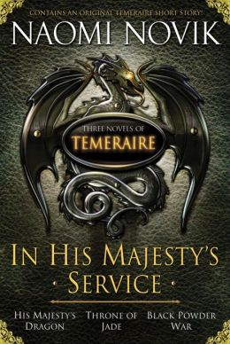 In His Majesty's Service (Temeraire Series)