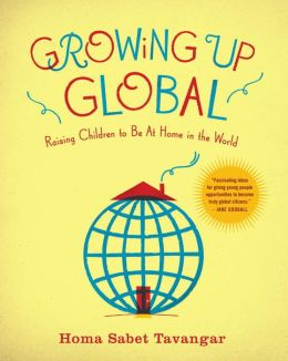 Growing Up Global: Raising Children to Be At Home in the World