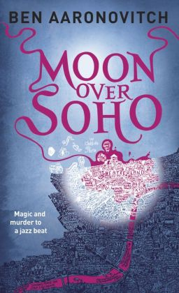 Moon Over Soho (Peter Grant Series #2)