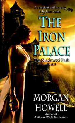 The Iron Palace (Shadowed Path Series #3)