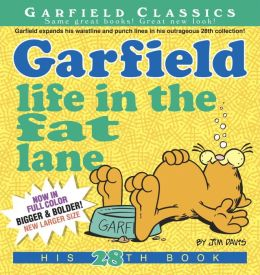 Garfield Life in the Fat Lane: His 28th Book