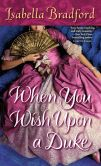 Book Cover Image. Title: When You Wish Upon a Duke (Wylder Sisters Series #1), Author: Isabella Bradford