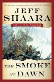 Book Cover Image. Title: The Smoke at Dawn, Author: Jeff Shaara