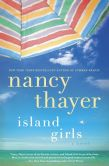 Book Cover Image. Title: Island Girls:  A Novel, Author: Nancy Thayer