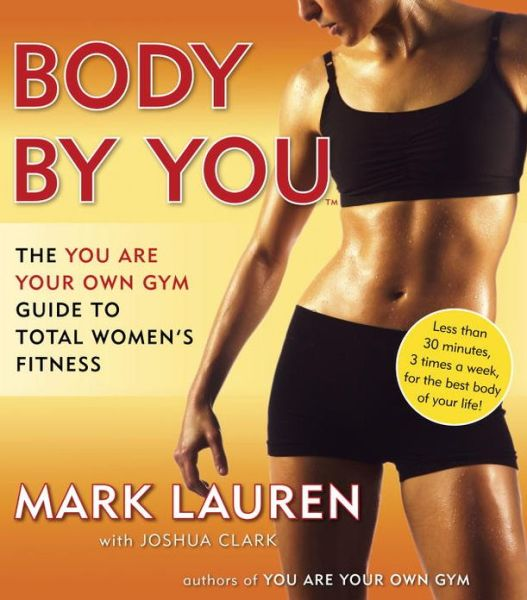 Full ebooks download Body by You: The You Are Your Own Gym Guide to Total Women's Fitness 9780345528971
