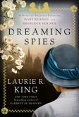 Book Cover Image. Title: Dreaming Spies (Mary Russell and Sherlock Holmes Series #13), Author: Laurie R. King