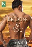 Book Cover Image. Title: Because of You:  A Loveswept Contemporary Military Romance, Author: Jessica Scott