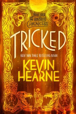 Tricked (Iron Druid Chronicles Series #4)