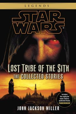Lost Tribe of the Sith: Star Wars: The Collected Stories
