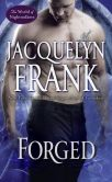 Book Cover Image. Title: Forged:  The World of Nightwalkers, Author: Jacquelyn Frank