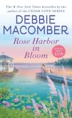 Book Cover Image. Title: Rose Harbor in Bloom (Rose Harbor Series #2), Author: Debbie Macomber