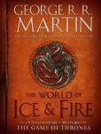 Book Cover Image. Title: The World of Ice & Fire:  The Untold History of Westeros and the Game of Thrones, Author: George R. R. Martin