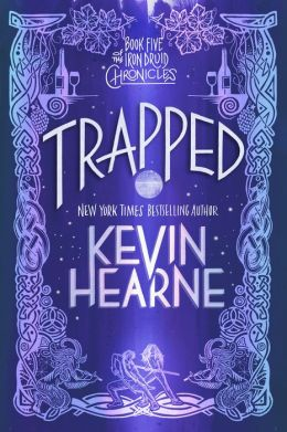 Trapped (Iron Druid Chronicles Series #5)