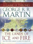 Book Cover Image. Title: The Lands of Ice and Fire (A Game of Thrones), Author: George R. R. Martin
