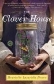 Book Cover Image. Title: The Clover House:  A Novel, Author: Henriette Lazaridis Power