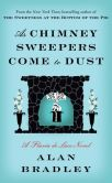 Book Cover Image. Title: As Chimney Sweepers Come to Dust (Flavia de Luce Series #7), Author: Alan Bradley