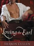 Book Cover Image. Title: Loving the Earl, Author: Sharon Cullen
