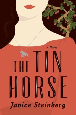 The Tin Horse: A Novel