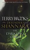 Book Cover Image. Title: The Darkling Child:  The Defenders of Shannara, Author: Terry Brooks