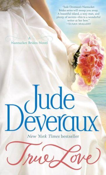 Ebooks for mobile download True Love (Nantucket Brides Trilogy #1)