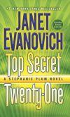 Book Cover Image. Title: Top Secret Twenty-One:  A Stephanie Plum Novel, Author: Janet Evanovich