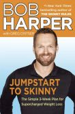 Book Cover Image. Title: Jumpstart to Skinny:  The Simple 3-Week Plan for Supercharged Weight Loss, Author: Bob Harper