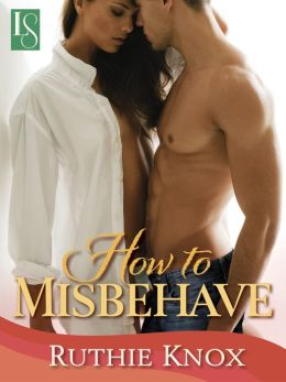 How to Misbehave: A Novella: A Camelot Novel