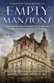 Book Cover Image. Title: Empty Mansions:  The Mysterious Life of Huguette Clark and the Spending of a Great American Fortune, Author: Bill Dedman