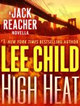 Book Cover Image. Title: High Heat:  A Jack Reacher Novella, Author: Lee Child