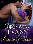 Book Cover Image. Title: A Promise of More:  The Disgraced Lords Series: A Loveswept Historical Romance, Author: Bronwen Evans