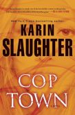 Book Cover Image. Title: Cop Town, Author: Karin Slaughter