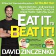 Book Cover Image. Title: Eat It to Beat It!:  Banish Belly Fat-and Take Back Your Health-While Eating the Brand-Name Foods You Love!, Author: David Zinczenko