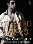 Book Cover Image. Title: Wild Ways:  The Justiss Alliance Series, Author: Tina Wainscott