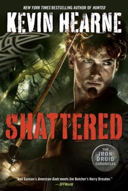Shattered (Iron Druid Chronicles Series #7)