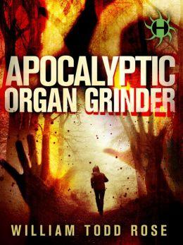Apocalyptic Organ Grinder: A Hydra Dystopian Novella