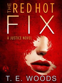 The Red Hot Fix: A Justice Novel