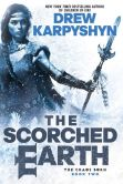 Book Cover Image. Title: The Scorched Earth, Author: Drew Karpyshyn