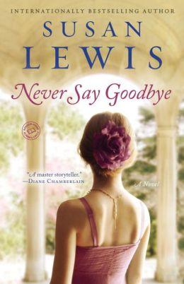 Never Say Goodbye: A Novel
