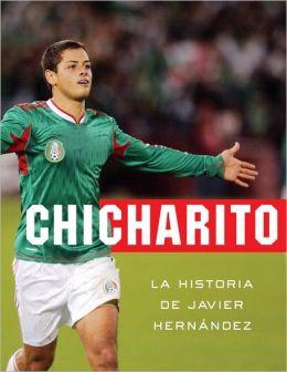Chicharito: La historia de Javier Hernandez