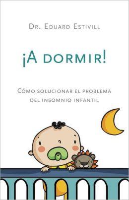 A dormir!: Como solucionar el problema del insomnio infantil